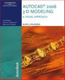 Autocad 2006 : 3D Modeling, A Visual Approach, Kalameja, Alan J., 141803956X