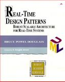 Real-Time Design Patterns : Robust Scalable Architecture for Real-Time Systems, Douglass, Bruce Powell and Jensen, E. Douglas, 0201699567