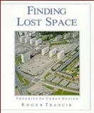 Finding Lost Space : Theories of Urban Design, Trancik, Roger, 0471289566