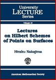 Lectures on Hilbert Schemes of Points on Surfaces, Nakajima, Hiraku, 0821819569
