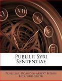 Publilii Syri Sententiae, Publilius and Roandeu Albert Henry Bickford-Smith, 1141659565