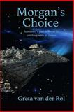 Morgan's Choice, Greta van der Rol, 1495329569