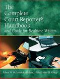 The Complete Court Reporter's Handbook and Guide for Realtime Writers, McCormick, Robert W. and Knapp, Mary H., 0135049563