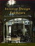 History of Interior Design and Furniture : From Ancient Egypt to Nineteenth-Century Europe, Blakemore, Robbie G., 0442019564