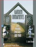 Garden Ornaments, E. Ashley Rooney, 0764319566