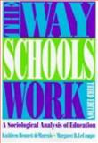 The Way Schools Work : A Sociological Analysis of Education, DeMarrais, Kathleen Bennett and LeCompte, Margaret Diane, 0801319560