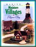 Making Miniature Villages in Polymer Clay, Gail Ritchey, 0891349561