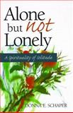 Alone but Not Lonely, Donna E. Schaper, 0896229564