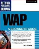 WAP : A Beginner's Guide, Lee, Stephen and Bulbrook, Dale, 0072129565