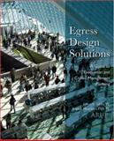 Egress Design Solutions : A Guide to Evacuation and Crowd Management Planning, Meacham, Brian J. and Tubbs, Jeffrey S., 0471719560