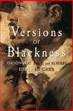 Versions of Blackness : Key Texts on Slavery from the Seventeenth Century, , 0521689562