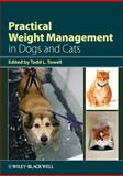 Practical Weight Management in Dogs and Cats, , 0813809568