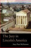 The Jury in Lincoln's America, Stacy Pratt McDermott, 0821419560