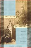 Intimate Outsiders : The Harem in Ottoman and Orientalist Art and Travel Literature, Roberts, Mary, 0822339560