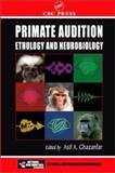 Primate Audition : Ethology and Neurobiology, , 0849309565