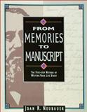 From Memories to Manuscript : The Five-Step Method of Writing Your Life Story, Neubauer, Joan R., 0916489566