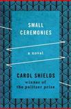 Small Ceremonies, Carol Shields, 1480459569