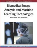 Biomedical Image Analysis and Machine Learning Technologies : Applications and Techniques, Fabio A. Gonzalez, Eduardo Romero, 1605669563