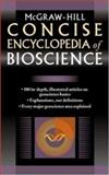 McGraw-Hill Concise Encyclopedia of Bioscience, McGraw-Hill Staff, 0071439560