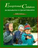 Exceptional Children : An Introduction to Special Education, Heward, William L., 0133669564