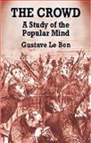 The Crowd, Gustave Le Bon, 0486419568