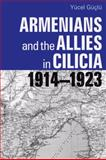 Armenians and the Allies in Cilicia, 1914-1923, Guclu, Yucel, 0874809568