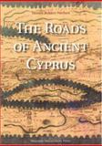 The Roads of Ancient Cyprus, Tonnes Bekker-Nielsen, 8772899565