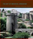 The Art of Medieval Urbanism : Parthenay in Romanesque Aquitaine, Maxwell, Robert A., 0271029560