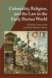 Coloniality, Religion, and the Law in the Early Iberian World, , 0826519563