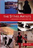The St Ives Artists : A Cultural Biography 1939-64, Bird, Michael, 0853319561