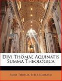 Divi Thomae Aquinatis Summa Theologic, Saint Thomas and Peter Lombard, 1141859564