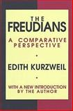 The Freudians : A Comparative Perspective, Kurzweil, Edith, 156000956X