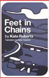 Feet in Chains, Roberts, Kate, 1908069562