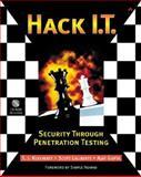 Hack I. T. : Security Through Penetration Testing, Klevinsky, T. J. and Laliberte, Scott, 0201719568