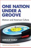 One Nation under A Groove : Motown and American Culture, Early, Gerald and Early, Gerald Lyn, 0472089560