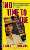 No Time to Die, Grace F. Edwards, 0553579568