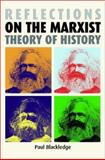 Reflections on the Marxist Theory of History, Blackledge, Paul, 0719069564