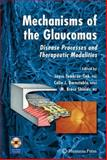 Mechanisms of the Glaucomas : Disease Processes and Therapeutic Modalities, , 1588299562