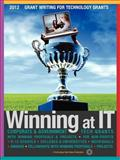 Winning at IT : [2009] Grant Writing for Technology Grants - Corporate and Government Tech Grants with Winning Proposals and Projects for Individuals - Libraries and Museums - Non-Profits - Health - K-12 Schools - Colleges and Universities - National Science Foundation Eligible Organizations, , 1933639563