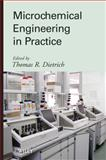 Microchemical Engineering in Practice, Dietrich, T. and Dietrich, 0470239565