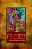 Red Medicine : Traditional Indigenous Rites of Birthing and Healing, Gonzales, Patrisia, 0816529566