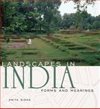 Landscapes in India : Forms and Meanings, Sinha, Amita, 0870819569