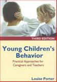 Young Children's Behavior : Practical Approaches for Caregivers and Teachers, Porter, Louise, 1557669562
