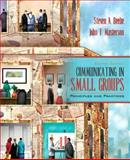Communicating in Small Groups : Principles and Practices, Beebe, Steven A. and Masterson, John T., 0205449565