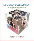Life Span Development : A Topical Approach, Feldman, Robert S., 0205759564