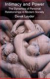 Intimacy and Power : The Dynamics of Personal Relationships in Modern Society, Layder, Derek, 0230579566