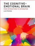 The Cognitive-Emotional Brain : From Interactions to Integration, Pessoa, Luiz, 0262019566
