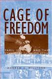 Cage of Freedom : Tamil Identity and the Ethnic Fetish in Malaysia, Willford, Andrew C., 047206956X