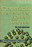 Chemical Engineering Design and Analysis : An Introduction, Duncan, T. Michael and Reimer, Jeffrey A., 0521639565
