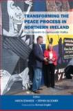 Transforming the Peace Process in Northern Ireland : From Terrorism to Democratic Politics, , 0716529564